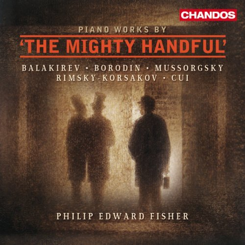 Cui Borodin Balakirev Mussorgs Piano Works By The Mighty Hand Fisher*philip Edward