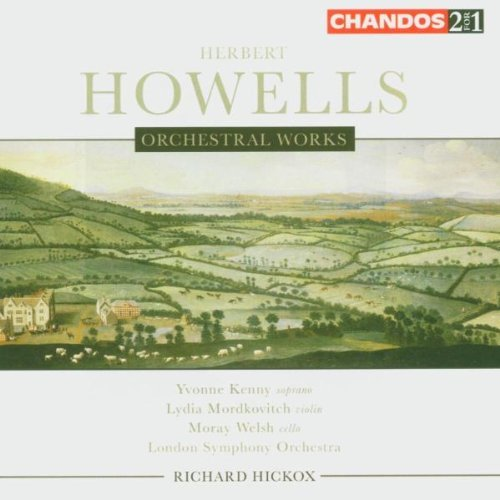 H. Howells Orch Works Suite For Orch Thr Kenny (sop) Welsh (vc) & Hickox London So