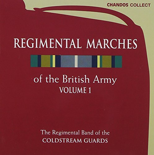 Regimental Marches Of British Vol. 1 Regimental Marches Of B Sharpe Coldstream Guard Band