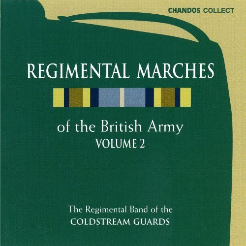 Regimental Marches Of The Brit Vol. 2 Regimental Marches Of T Sharpe Coldstream Guard Band
