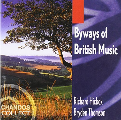 Byways Of British Music Byways Of British Music Hickox & Thomson