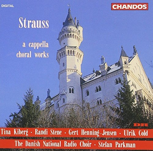 Richard Strauss Cappella Choral Works Kiberg Stene Henning Jensen & Parkman Danish Natl Rad Choir