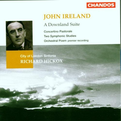 J. Ireland Downland Suite (a) Orchestral Hickox City Of London Sinf