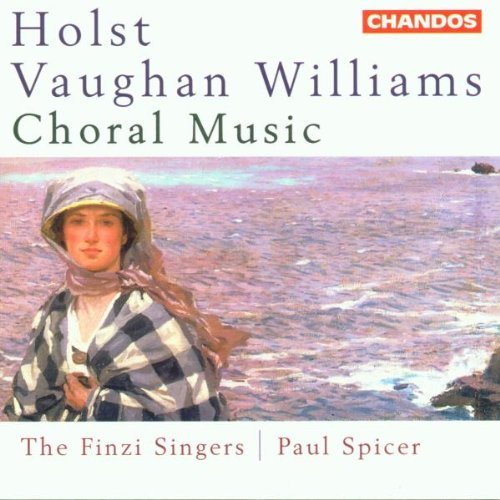Holst Williams Choral Works Spicer Finzi Singers