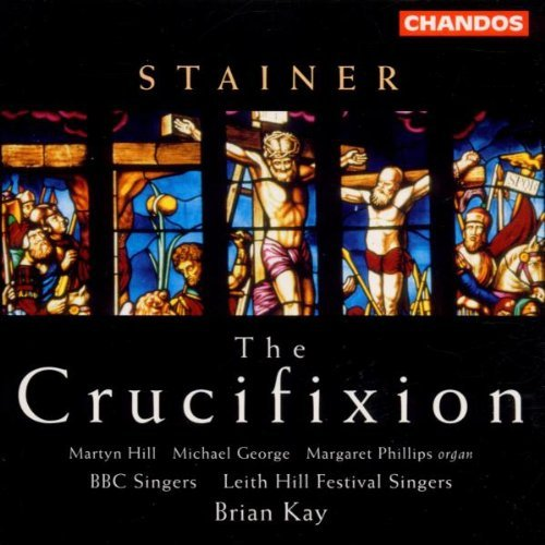 J. Stainer Crucifixion Hill George Phillips Kay Leith Hill Fest Sings