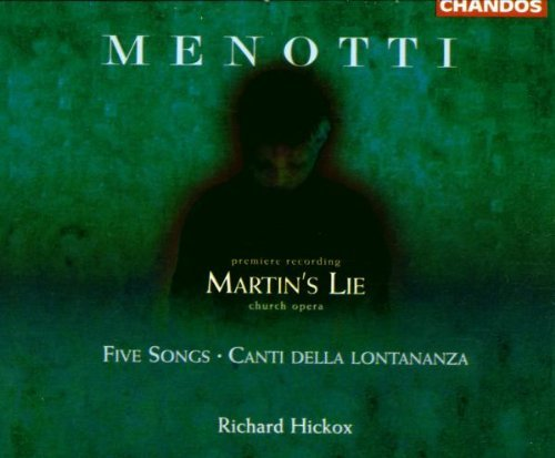 G.C. Menotti Martin's Lie 5 Songs Canti Del Burrows Howarth Leggate Best Hickox Northern Sinf