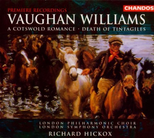R. Vaughan Williams Cotswold Romance The Death Mannion Randle Brook Hickox London So