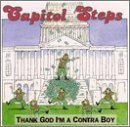 Capitol Steps Thank God I'm A Contra Boy