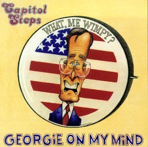 Capitol Steps Georgie On My Mind