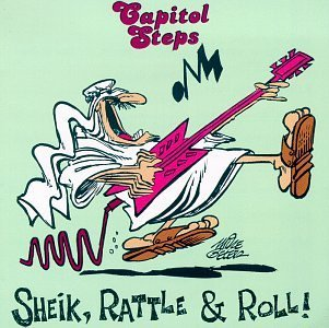 Capitol Steps Sheik Rattle & Roll
