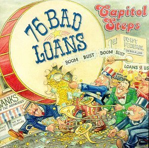 Capitol Steps 76 Bad Loans