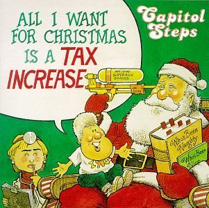 Capitol Steps All I Want For Christmas Is A