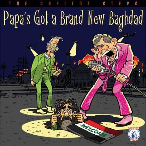 Capitol Steps Papa's Got A Brand New Baghdad