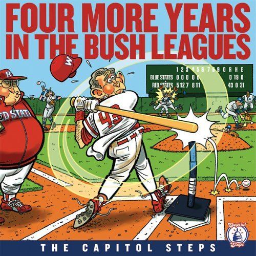 Capitol Steps Four More Years In The Bush Le