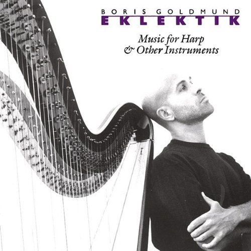 Boris Goldmund Eklektik Music For Harp & Othe