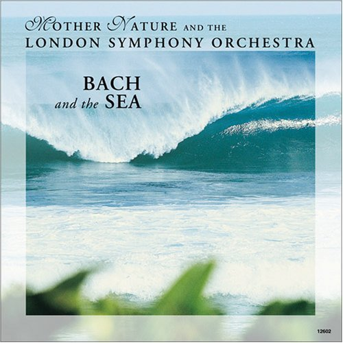 Johann Sebastian Bach Bach & The Sea London So