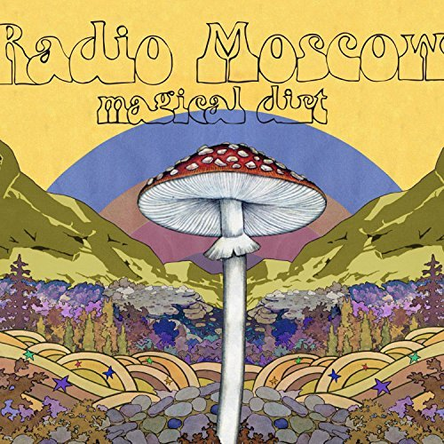 Radio Moscow Magical Dirt Magical Dirt