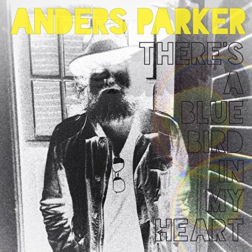 Anders Parker There's A Blue Bird In My Hear
