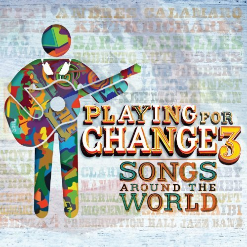 Playing For Change Pfc3 Songs Around The World