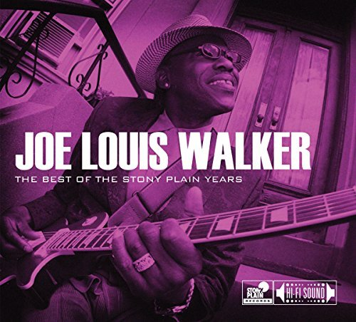 Joe Louis Walker Best Of The Stony Plain Years