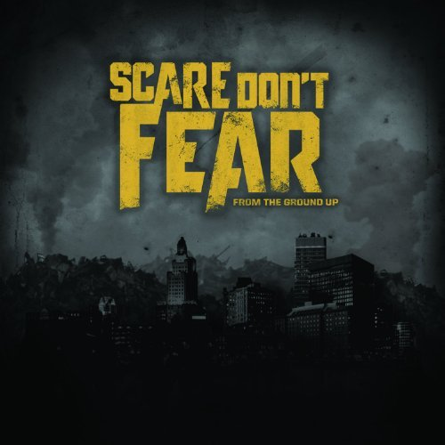 Scare Don't Fear From The Ground Up Explicit Version