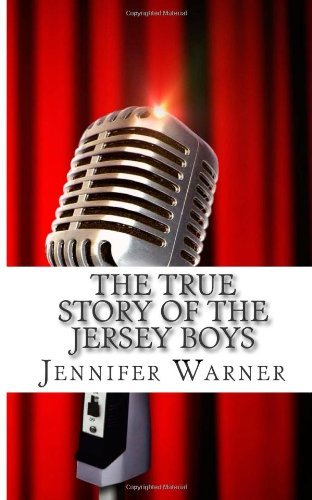 Jennifer Warner The True Story Of The Jersey Boys The Story Behind Frankie Valli And The Four Seaso