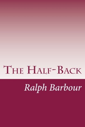 Ralph Henry Barbour The Half Back
