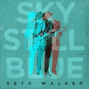 Seth Walker Sky Still Blue