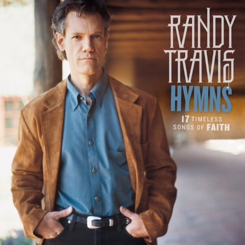 Randy Travis Hymns 17 Timeless Songs Of Fa