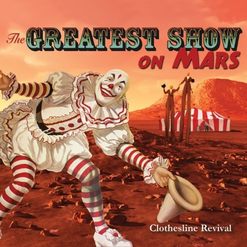 Clothesline Revival Geatest Show On Mars