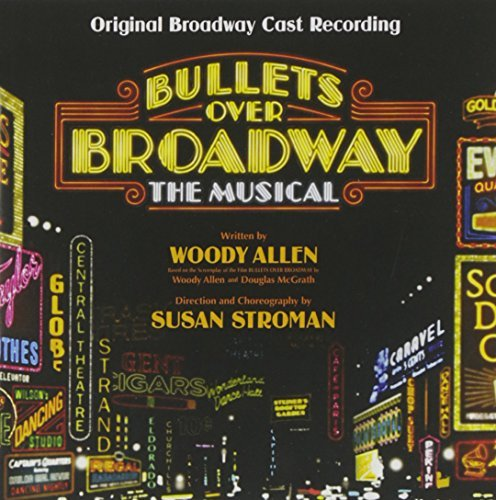Bullets Over Broadway Bullets Over Broadway O.B.C. Original Broadway Cast Recording