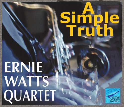Ernie Watts Simple Truth