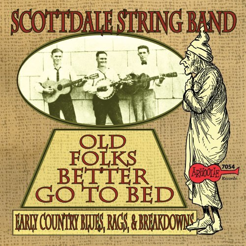 Scottdale String Band Old Folks Better Go To Bed