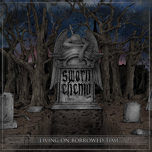 Sworn Enemy Living On Borrowed Time