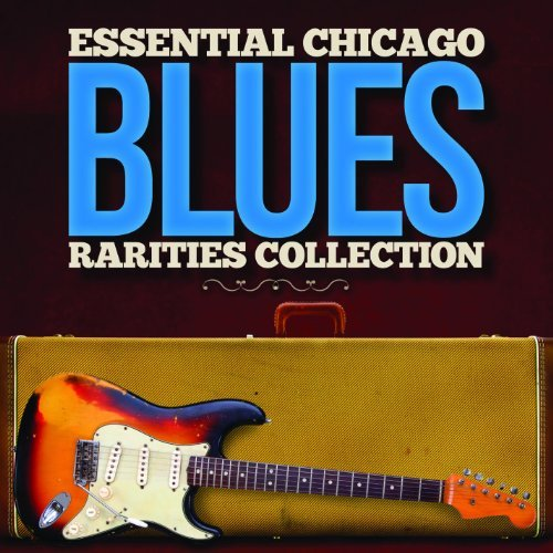 Essential Chicago Blues Rarit Essential Chicago Blues Rarit