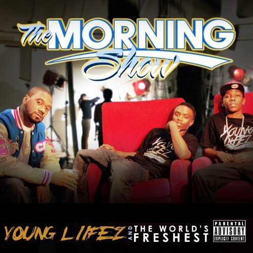 Young Liifez & The Worlds Fres Morning Show Explicit Version