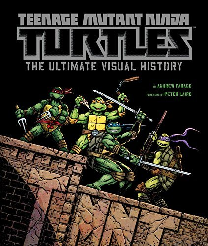 Andrew Farago Teenage Mutant Ninja Turtles The Ultimate Visual History [with Reprint Of The