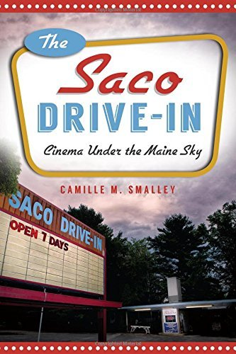 Camille M. Smalley The Saco Drive In Cinema Under The Maine Sky