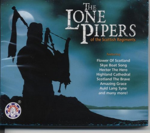 Lone Pipers Lone Pipers Of The Scottish Re
