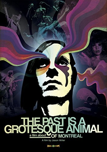 Past Is A Grotesque Animal A Film About Of Montreal Of Montreal DVD