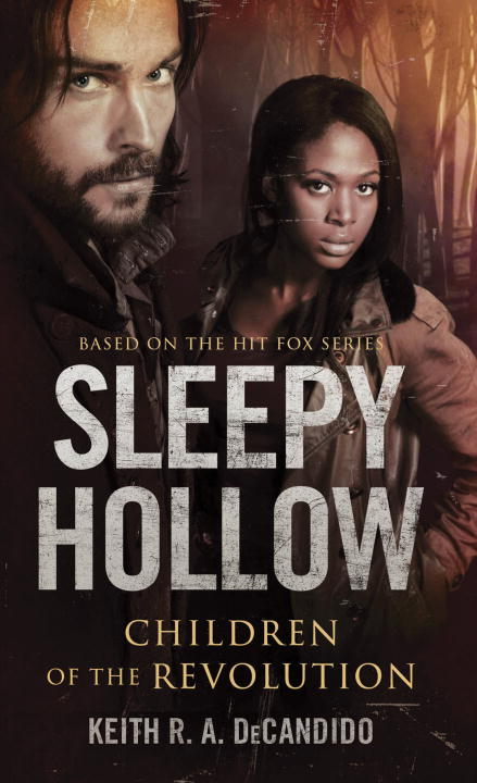 Keith R. A. Decandido Sleepy Hollow Children Of The Revolution