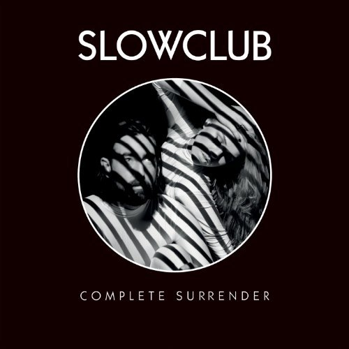 Slow Club Complete Surrender Complete Surrender
