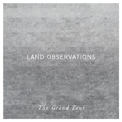 Land Observations Grand Tour