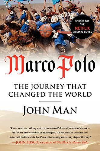 John Man Marco Polo The Journey That Changed The World
