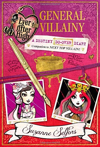 Suzanne Selfors Ever After High General Villainy A Destiny Do Over Diary