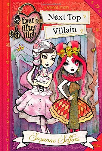 Suzanne Selfors Ever After High Next Top Villain