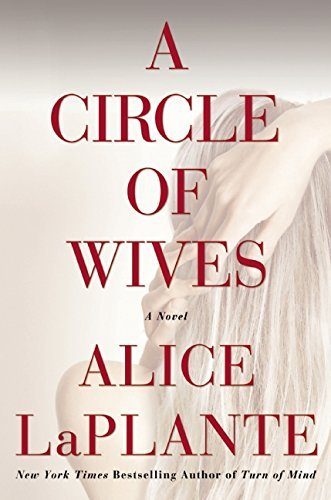 Alice Laplante A Circle Of Wives