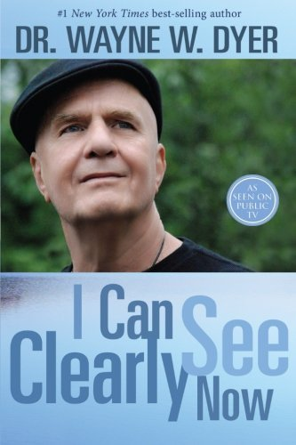 Wayne W. Dyer I Can See Clearly Now