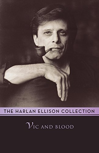 Harlan Ellison Vic And Blood Stories