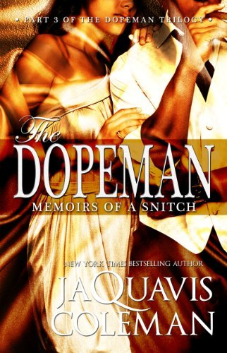 Jaquavis Coleman Dopeman Memoirs Of A Snitch Part 3 Of Dopeman's Trilogy